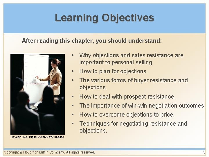 Learning Objectives After reading this chapter, you should understand: • Why objections and sales
