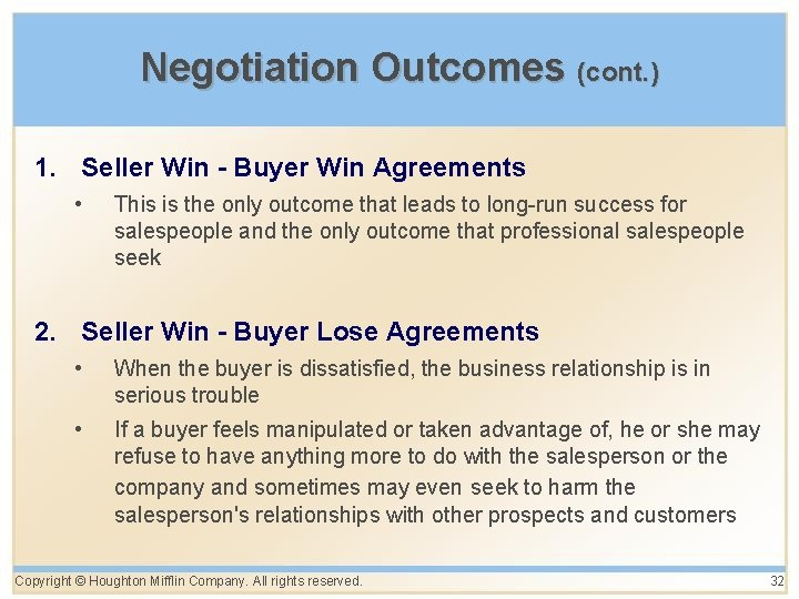 Negotiation Outcomes (cont. ) 1. Seller Win - Buyer Win Agreements • This is