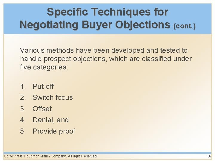 Specific Techniques for Negotiating Buyer Objections (cont. ) Various methods have been developed and