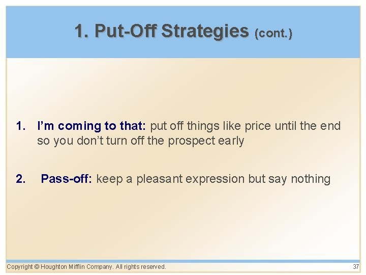 1. Put-Off Strategies (cont. ) 1. I'm coming to that: put off things like