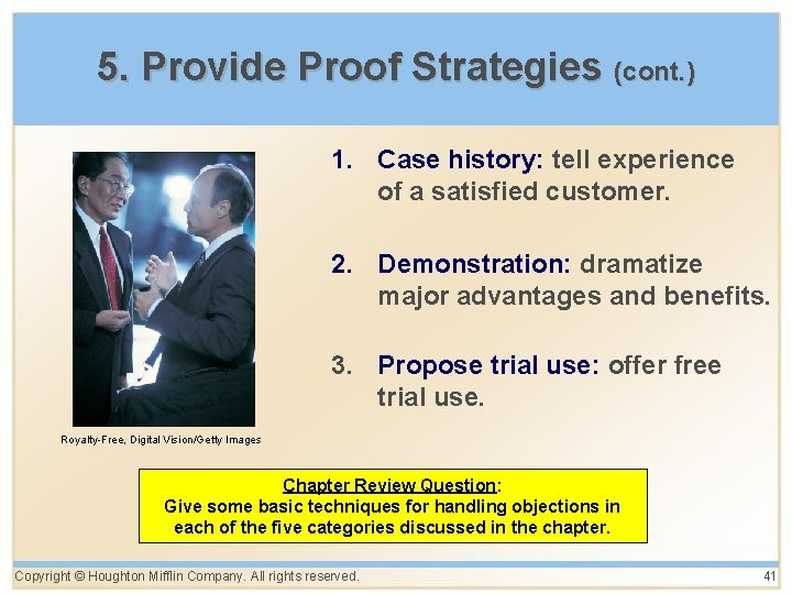 5. Provide Proof Strategies (cont. ) 1. Case history: tell experience of a satisfied
