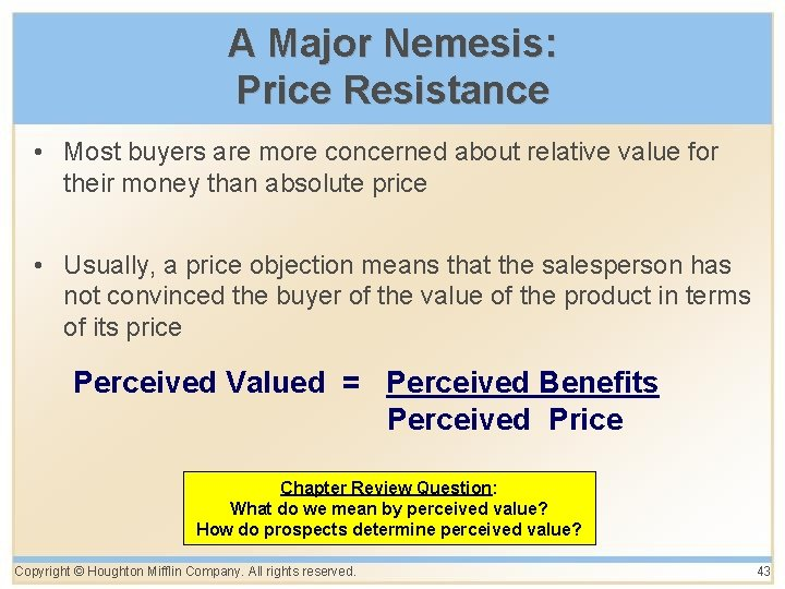 A Major Nemesis: Price Resistance • Most buyers are more concerned about relative value