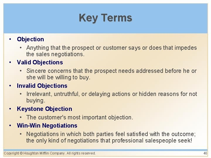 Key Terms • Objection • Anything that the prospect or customer says or does