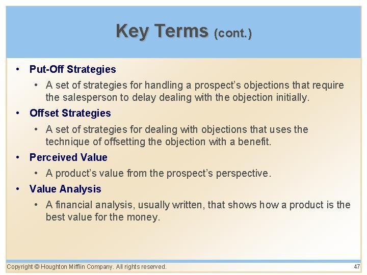 Key Terms (cont. ) • Put-Off Strategies • A set of strategies for handling