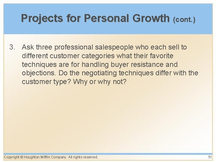 Projects for Personal Growth (cont. ) 3. Ask three professional salespeople who each sell