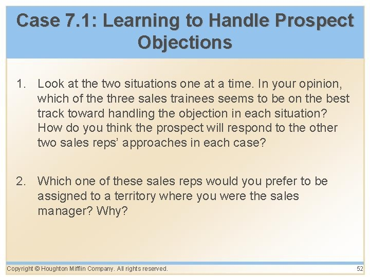 Case 7. 1: Learning to Handle Prospect Objections 1. Look at the two situations