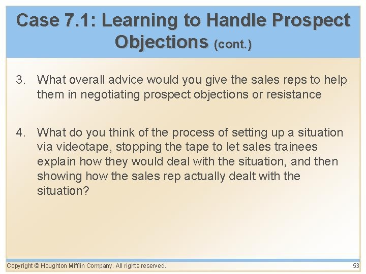 Case 7. 1: Learning to Handle Prospect Objections (cont. ) 3. What overall advice