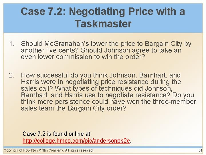 Case 7. 2: Negotiating Price with a Taskmaster 1. Should Mc. Granahan's lower the