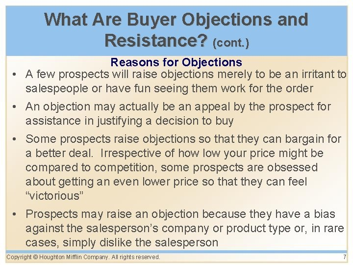 What Are Buyer Objections and Resistance? (cont. ) Reasons for Objections • A few