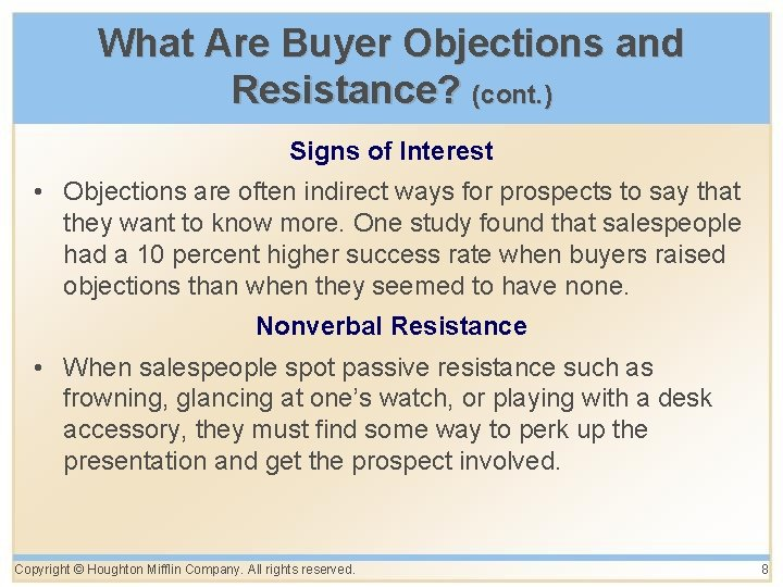 What Are Buyer Objections and Resistance? (cont. ) Signs of Interest • Objections are