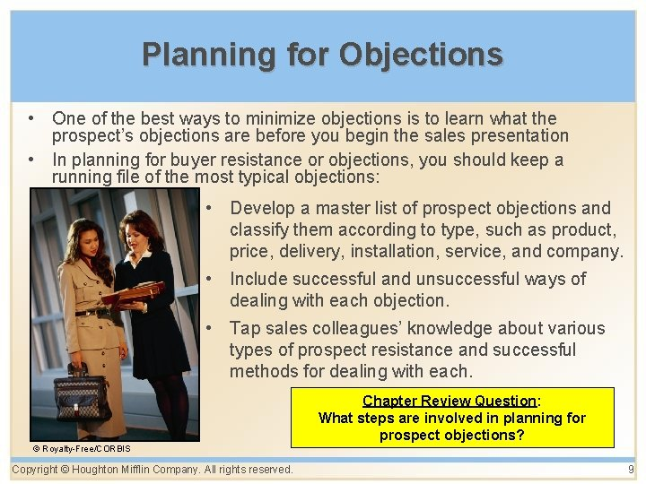 Planning for Objections • One of the best ways to minimize objections is to