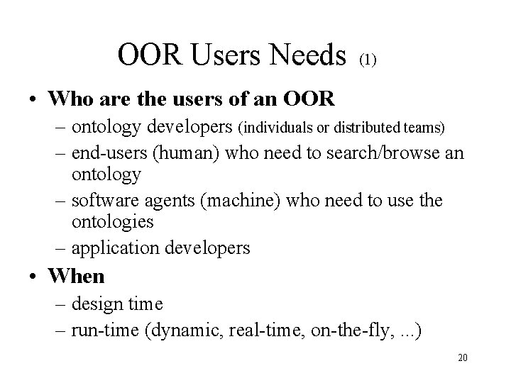 OOR Users Needs (1) • Who are the users of an OOR – ontology