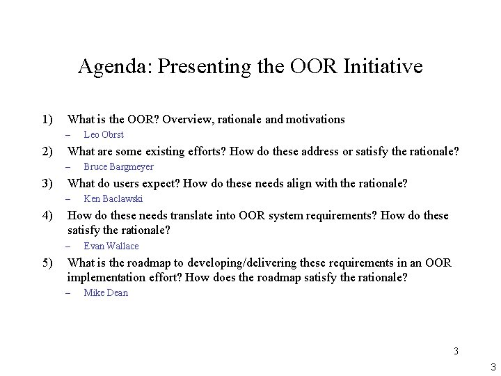 Agenda: Presenting the OOR Initiative 1) What is the OOR? Overview, rationale and motivations