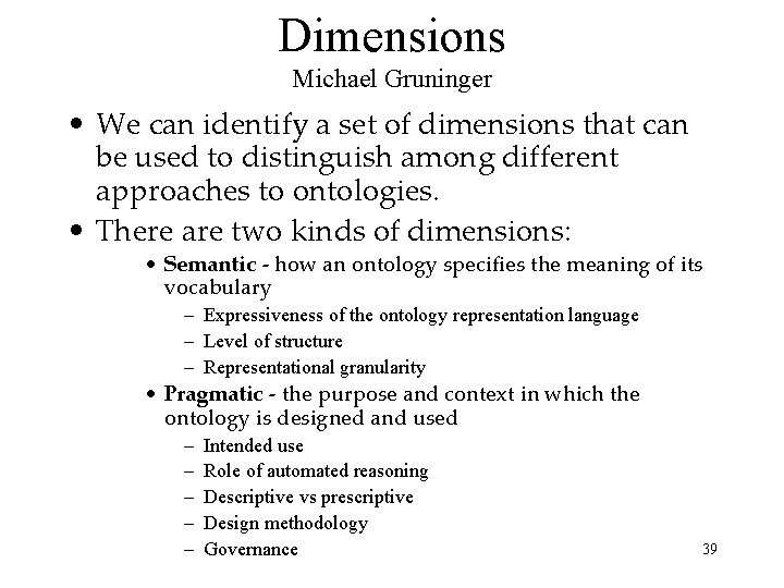 Dimensions Michael Gruninger • We can identify a set of dimensions that can be