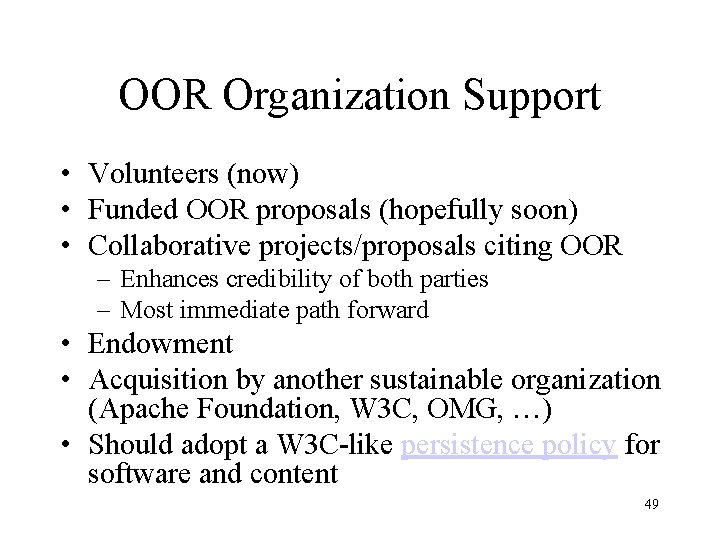 OOR Organization Support • Volunteers (now) • Funded OOR proposals (hopefully soon) • Collaborative