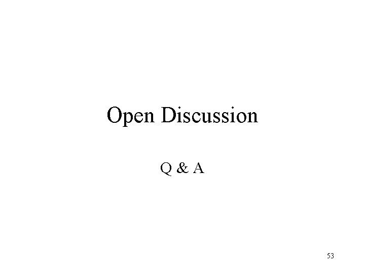 Open Discussion Q&A 53