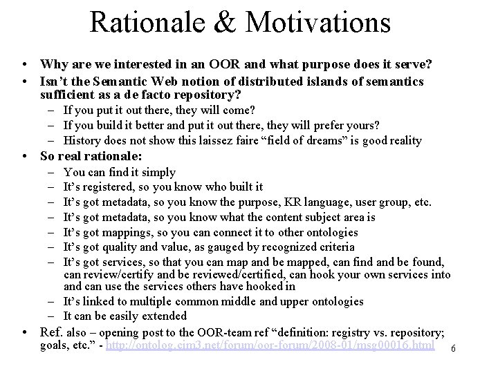 Rationale & Motivations • Why are we interested in an OOR and what purpose