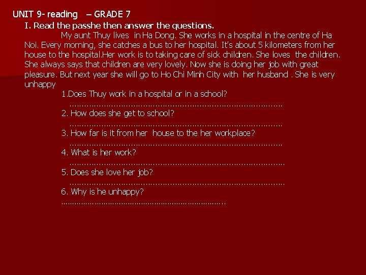 UNIT 9 - reading – GRADE 7 I. Read the passhe then answer the