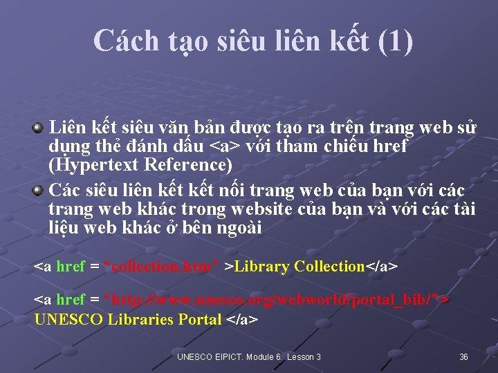Cách tạo siêu liên kết (1) Liên kết siêu văn bản được tạo ra