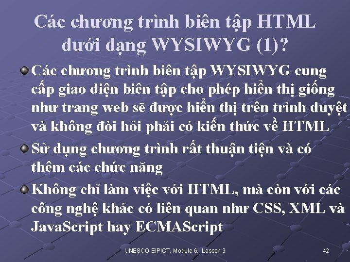Các chương trình biên tập HTML dưới dạng WYSIWYG (1)? Các chương trình biên