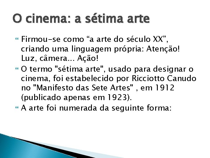 """O cinema: a sétima arte Firmou-se como """"a arte do século XX"""", criando uma"""