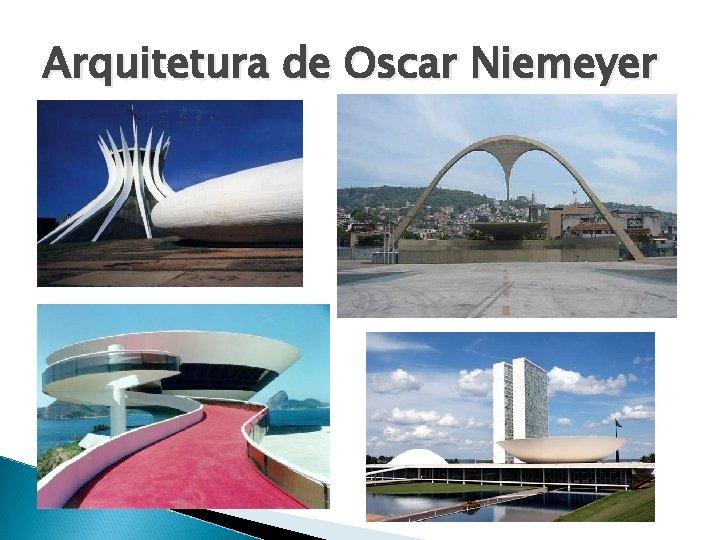 Arquitetura de Oscar Niemeyer