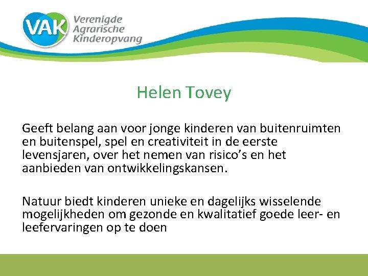 Helen Tovey Geeft belang aan voor jonge kinderen van buitenruimten en buitenspel, spel