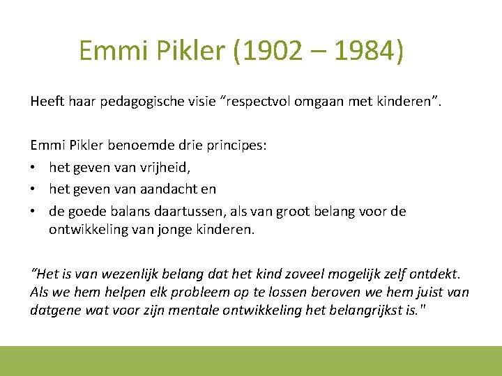 """Emmi Pikler (1902 – 1984) Heeft haar pedagogische visie """"respectvol omgaan met kinderen"""". Emmi"""