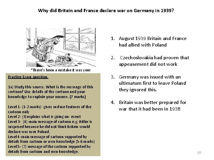 Why did Britain and France declare war on Germany in 1939? 1. August 1939