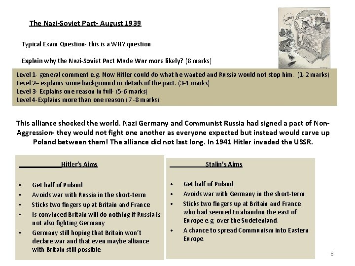 The Nazi-Soviet Pact- August 1939 Typical Exam Question- this is a WHY question Explain