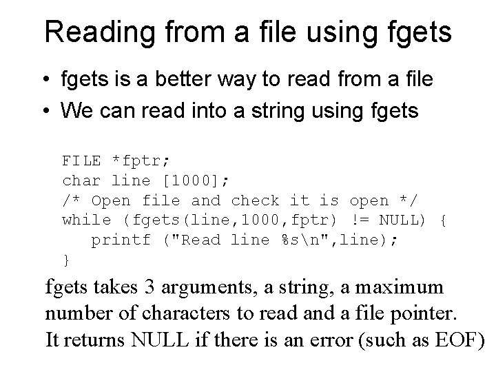 Reading from a file using fgets • fgets is a better way to read