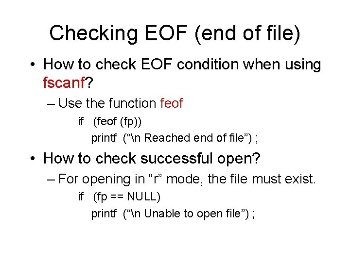 Checking EOF (end of file) • How to check EOF condition when using fscanf?