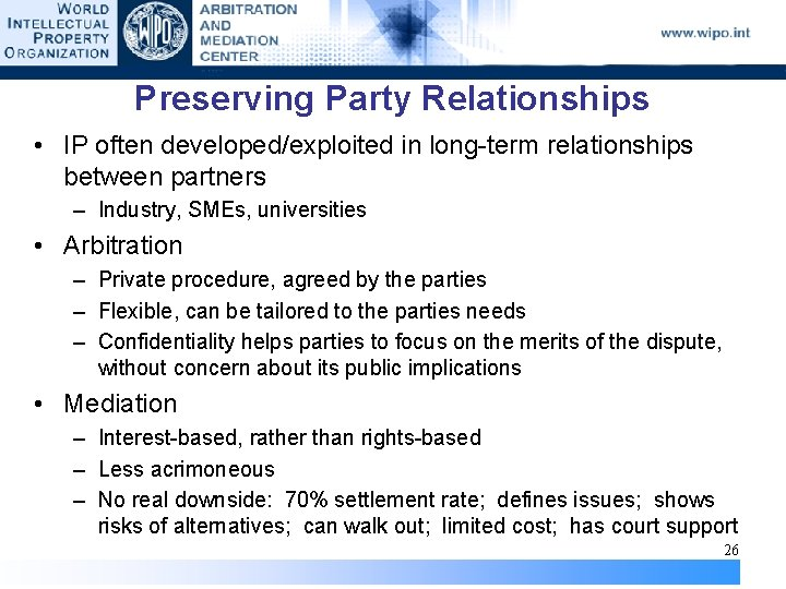 Preserving Party Relationships • IP often developed/exploited in long-term relationships between partners – Industry,
