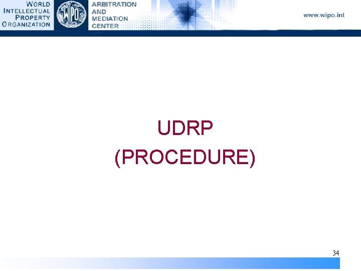 UDRP (PROCEDURE) 34