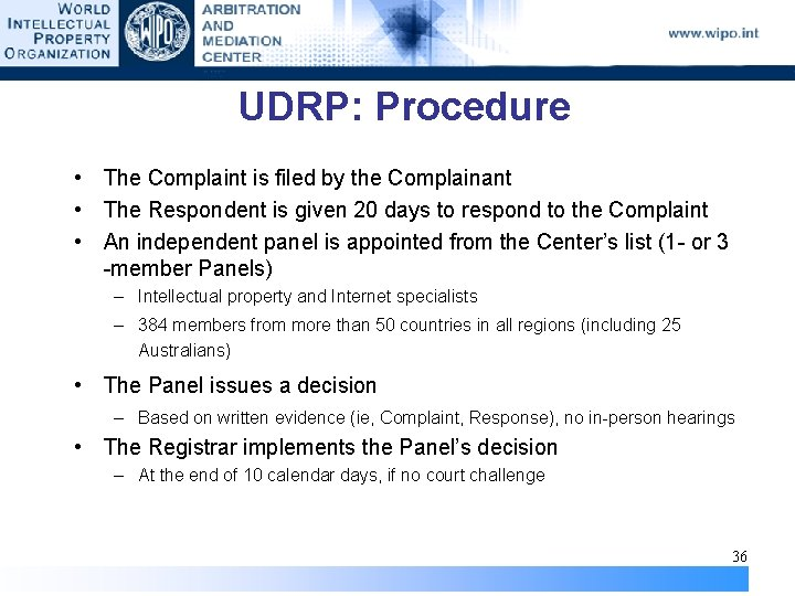 UDRP: Procedure • The Complaint is filed by the Complainant • The Respondent is