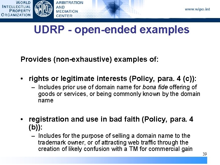 UDRP - open-ended examples Provides (non-exhaustive) examples of: • rights or legitimate interests (Policy,