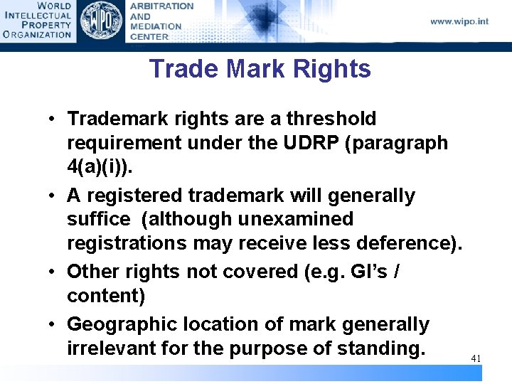 Trade Mark Rights • Trademark rights are a threshold requirement under the UDRP (paragraph