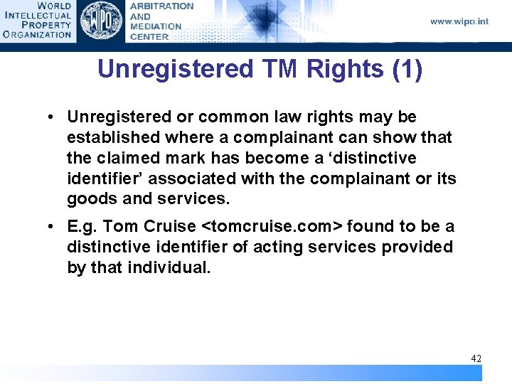 Unregistered TM Rights (1) • Unregistered or common law rights may be established where