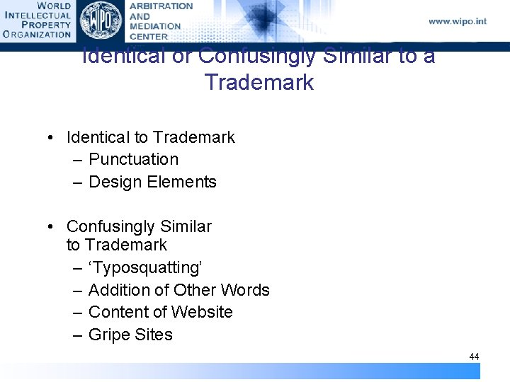 Identical or Confusingly Similar to a Trademark • Identical to Trademark – Punctuation –