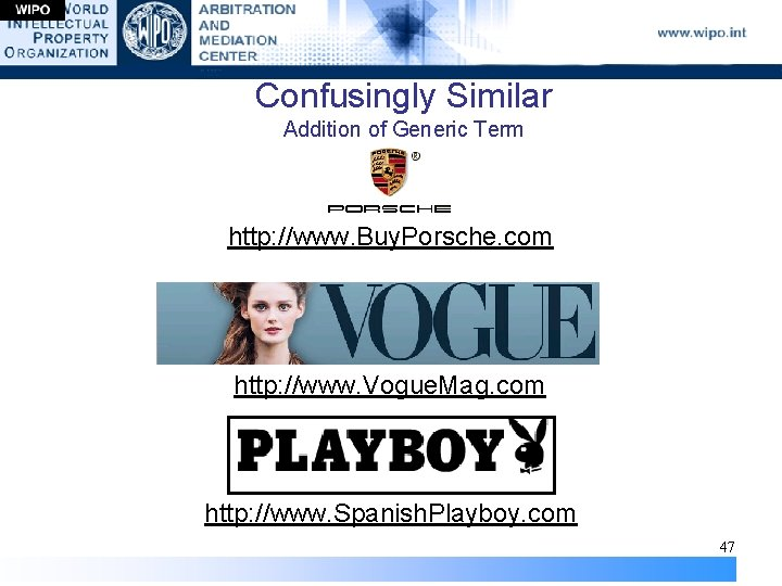 Confusingly Similar Addition of Generic Term http: //www. Buy. Porsche. com http: //www. Vogue.