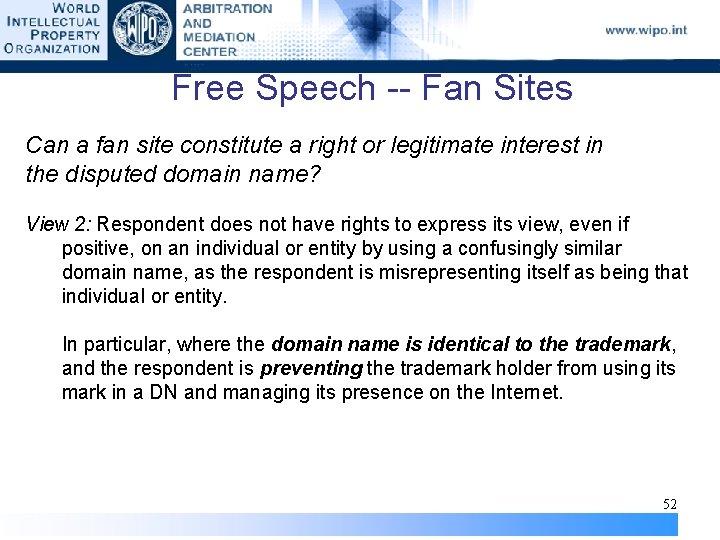Free Speech -- Fan Sites Can a fan site constitute a right or legitimate