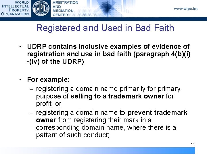 Registered and Used in Bad Faith • UDRP contains inclusive examples of evidence of