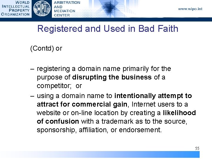 Registered and Used in Bad Faith (Contd) or – registering a domain name primarily