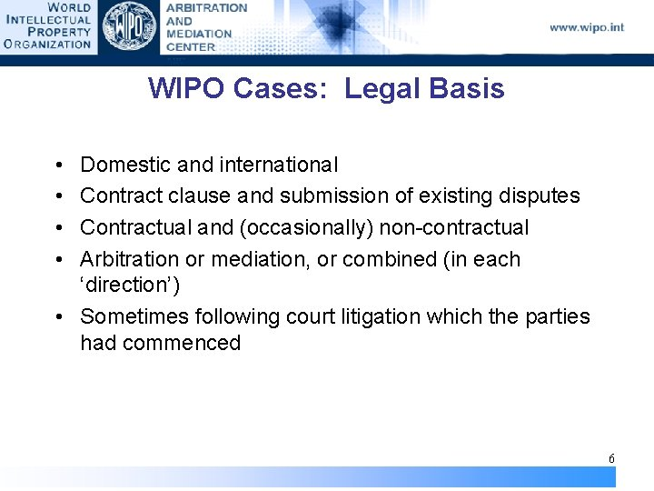 WIPO Cases: Legal Basis • • Domestic and international Contract clause and submission of