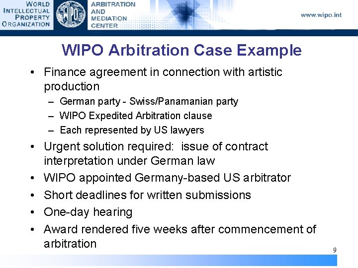 WIPO Arbitration Case Example • Finance agreement in connection with artistic production – German