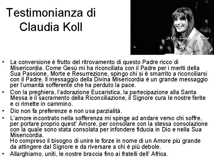 Testimonianza di Claudia Koll • La conversione è frutto del ritrovamento di questo Padre