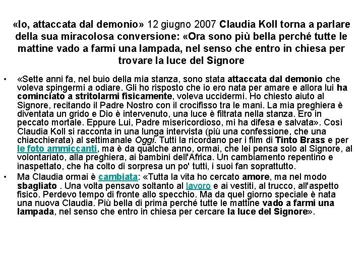 «Io, attaccata dal demonio» 12 giugno 2007 Claudia Koll torna a parlare della