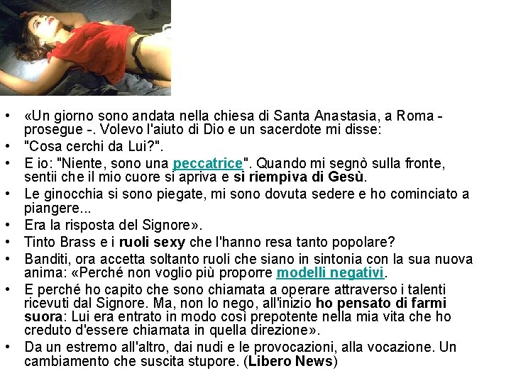 • «Un giorno sono andata nella chiesa di Santa Anastasia, a Roma -