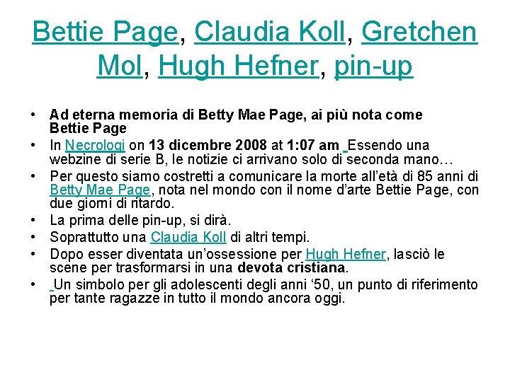 Bettie Page, Claudia Koll, Gretchen Mol, Hugh Hefner, pin-up • Ad eterna memoria di