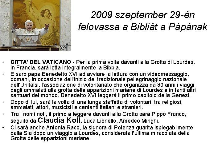 2009 szeptember 29 -én felovassa a Bibliát a Pápának • • • CITTA' DEL